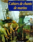 Cahiers de chants marins (t.2)