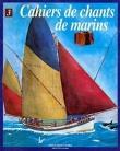 Cahiers de chants de marins, tome 3