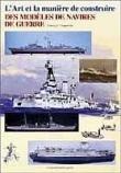 L'art et la manière de construire des modèles de navires de guerre