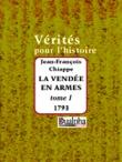 La Vendée en armes : Tome 1, 1793