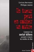 Un tueur peut en cacher un autre : Comment les serial-killers passent à travers les mailles du filet