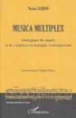 Musica multiplex. : Dialogue du simple et du complexe en musique contemporaine