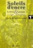 Lettres et langues Soleils d'encre Français 1e : Livre du professeur