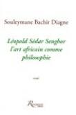 Leopold Sedar Senghor l'Art africain comme philosophie