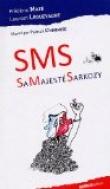 SMS : Sa Majesté Sarkozy